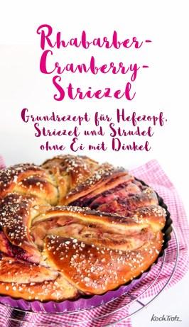 grundrezept-hefezopf-striezel-strudel-mit-dinkel-rhabarber-cranberry-fuellung-14