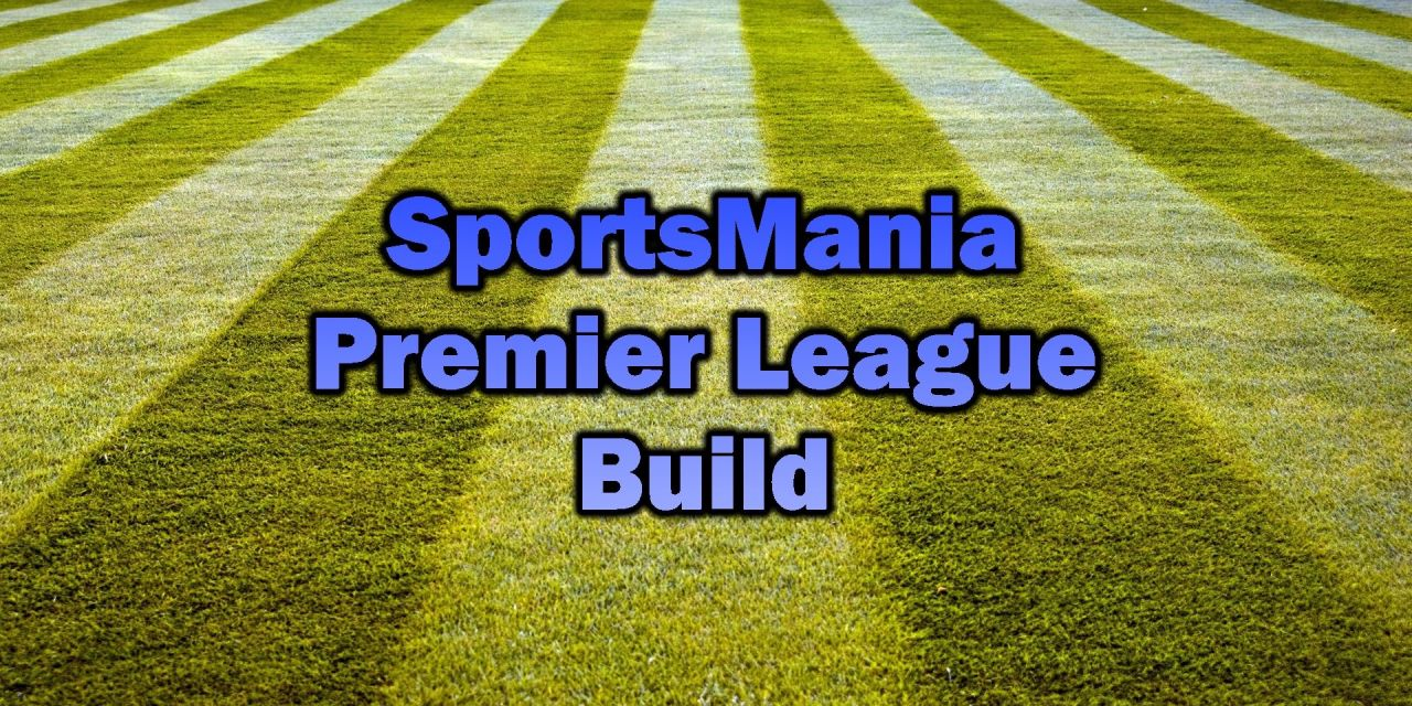 SPORTSMANIA PREMIER LEAGUE BUILD – CUSTOM KODI BUILD