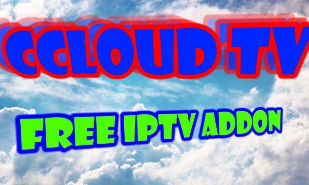 CCLOUD TV ADDON – FREE IPTV