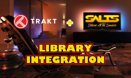INTEGRATE SALTS & TRAKT INTO YOUR KODI LIBRARY
