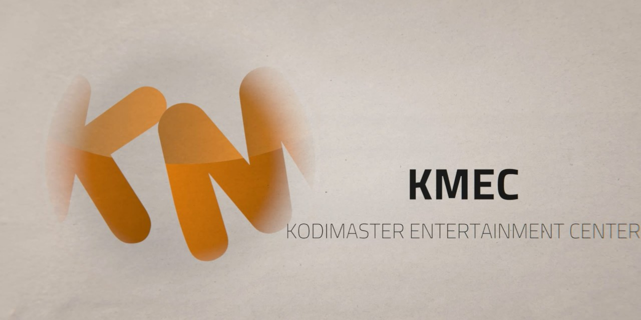 KMEC – KODIMASTER ENTERTAINMENT CENTER