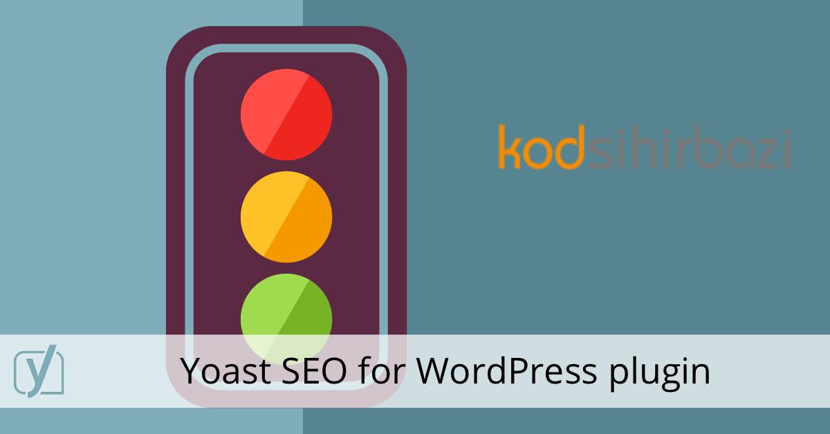 Yoast SEO - Wordpress SEO Eklentisi