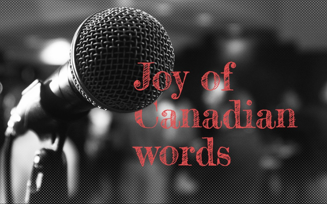 """Highlights for """"Joy of Canadian Words"""" Fundraiser"""