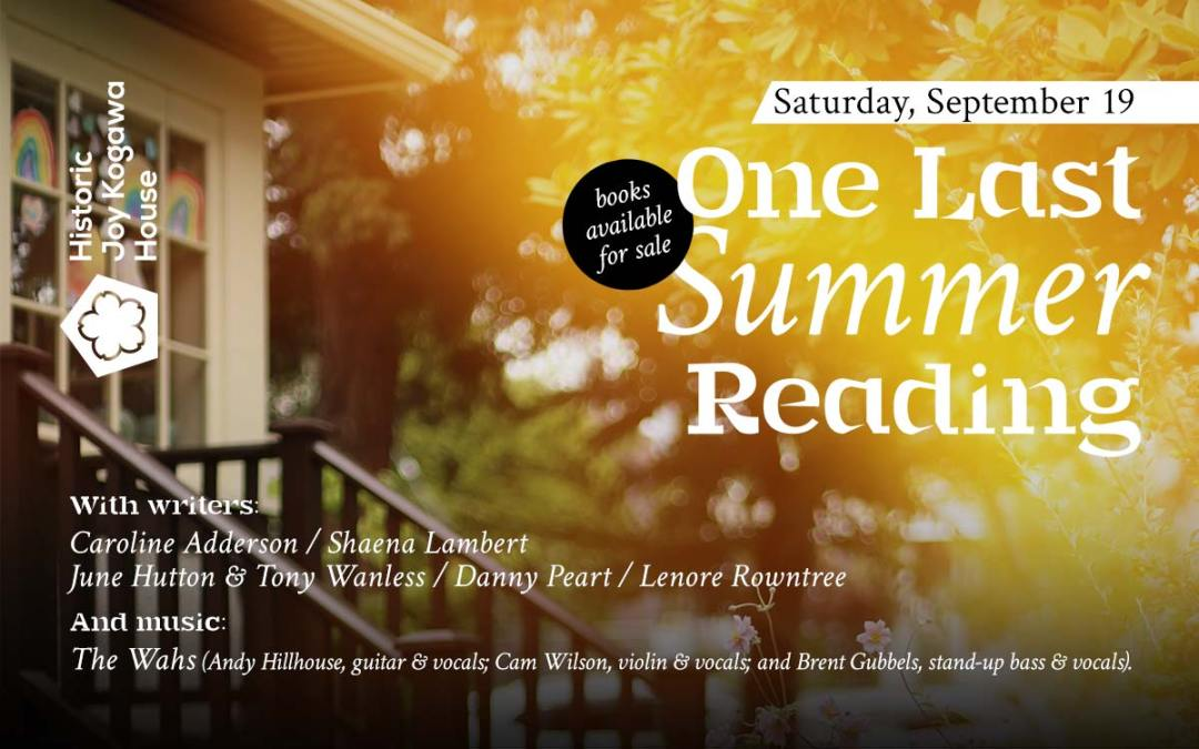 One Last Limited-Attendance Reading for the Summer by Historic Joy Kogawa House Society