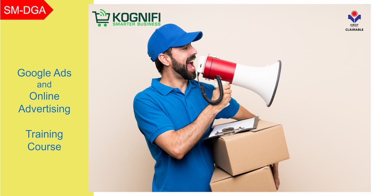 Google Ads and Online Advertising Training Course HRDF Claimable Kognifi