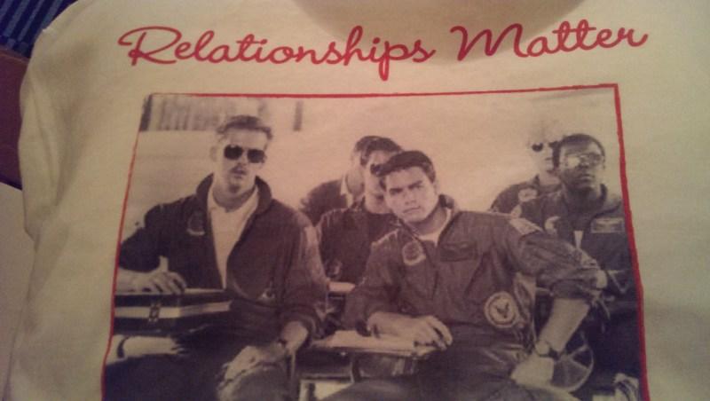 Relationships matter like Maverick and Goose
