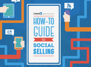 The How-To Guide to Social Selling