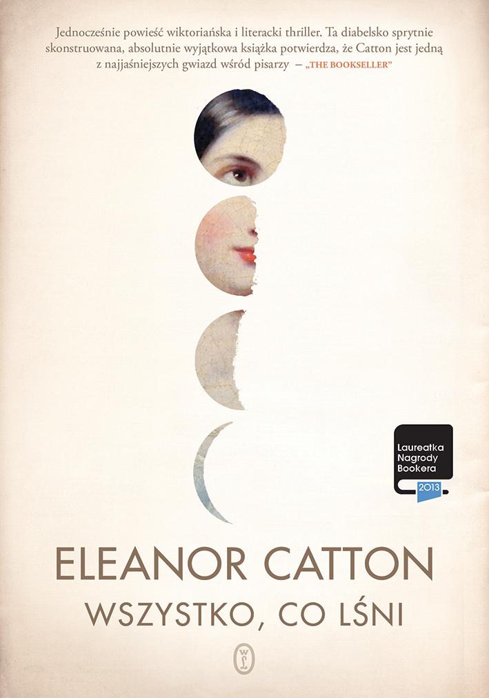 Wszystko, co lśni / Eleanor Catton / Wydawnictwo Literackie