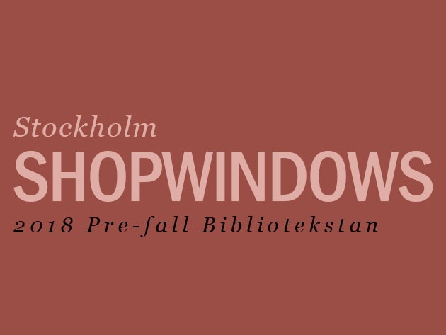 Skyltfönster 2018 Pre-fall Bibliotekstan Fashion Week