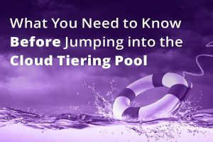 image of life preserver in pool to promote blog about what you need to know before jumping into the cloud tiering pool