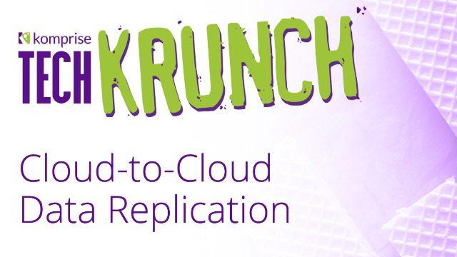 Image with text TechKrunch-Cloud-to-Cloud Data Replication