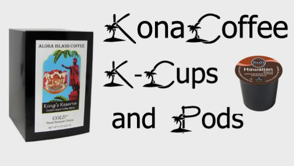Kona Coffee K-Cups and Pods