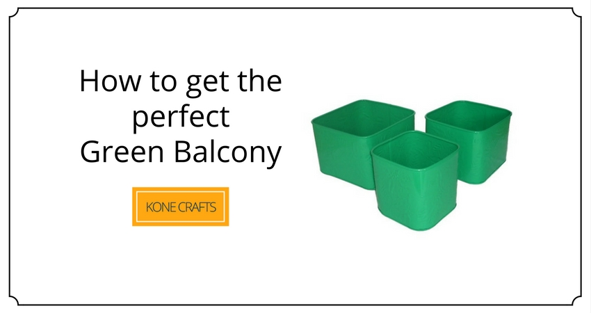 How to get the perfect green balcony blog by KONECRAFTS