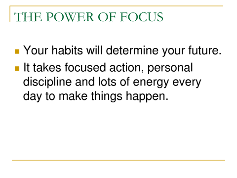 Habits determine your future