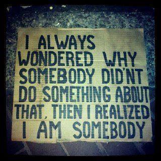 I always wondered why somebody...
