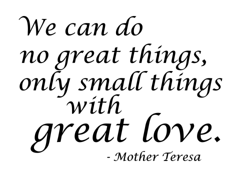 Mother Theresa_SmallThingsWithGreatLove