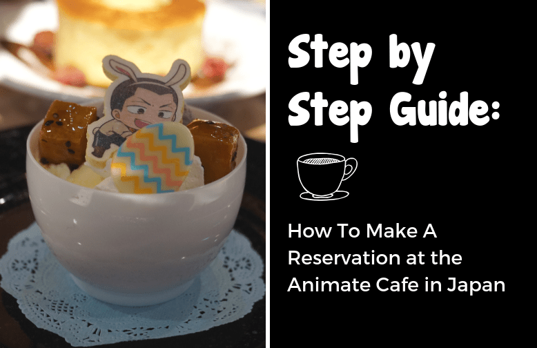 Step by Step Guide_ How to Make A Reservation at the Animate Cafe in Japan - BH