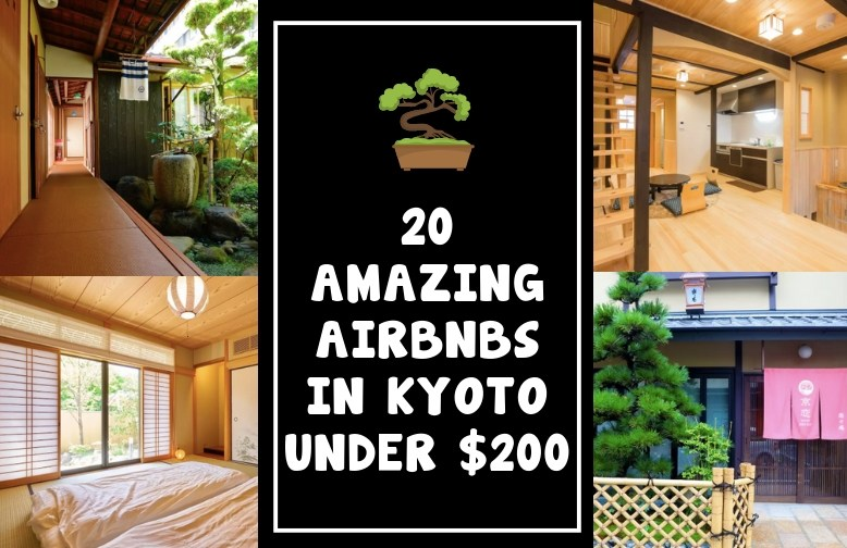 20 Amazing Airbnbs in Kyoto - Blog Header