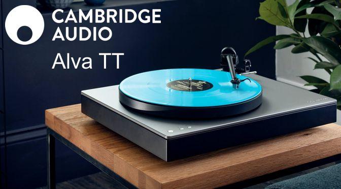 Hardwaretest: Cambridge Audio Alva TT – das Mehr an Lebendigkeit