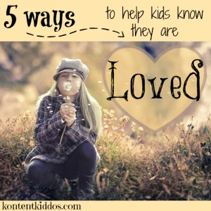 Five Ways to Help Kids Know They Are Loved