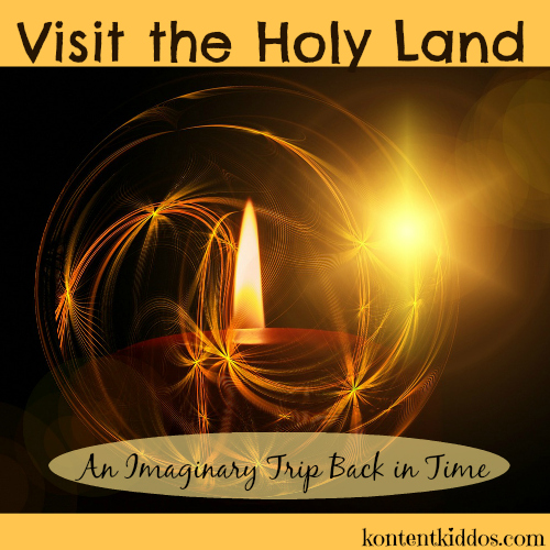 Visit the Holy Land --An Imaginary Trip Back in Time