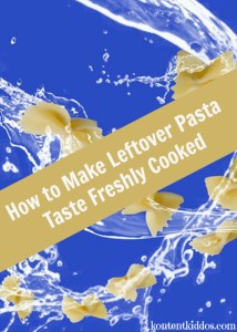 How to Make Leftover Pasta Taste Freshly Cooked