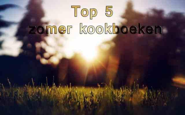 Top 5 zomer kookboeken van 2016