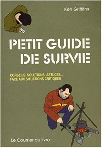 Livres de survie - Petit Guide de Survie Ken Griffiths