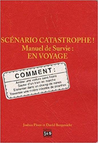 Livres de survie - Scénario catastrophe Manuel de survie en voyage Joshua Piven David Borgenicht