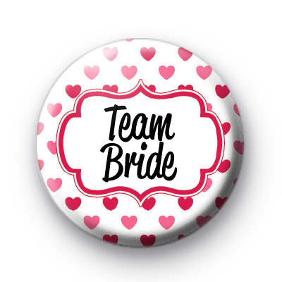 Hearts Galore Team Bride Button Badge Kool Badges 25mm