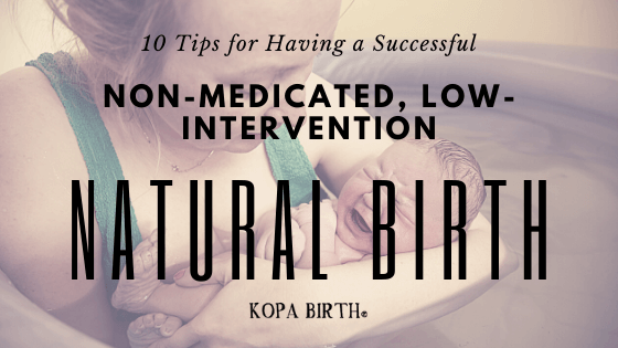 10 tips for having a successful non-medicated low-intervention natural birth imagine