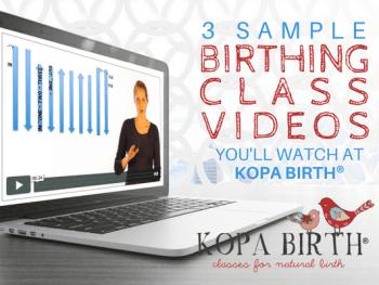 3 sample birthing class videos you'll watch at Kopa Birth