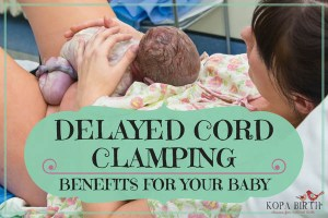 Delayed Cord Clamping: Benefits for Your Baby