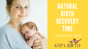 Natural Birth Recovery Time - 6 Weeks After Birth