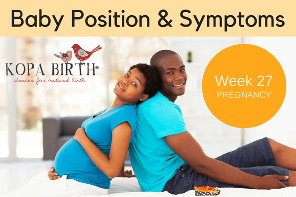 Week 27 Pregnancy Baby Position & Symptoms