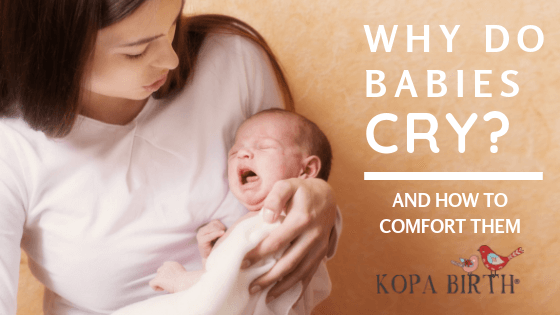 Why Do Babies Cry and How To Comfort Them