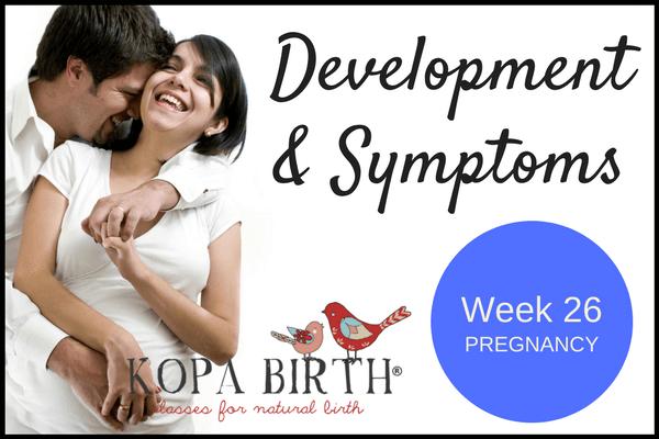 week 26 pregnancy development & symptoms
