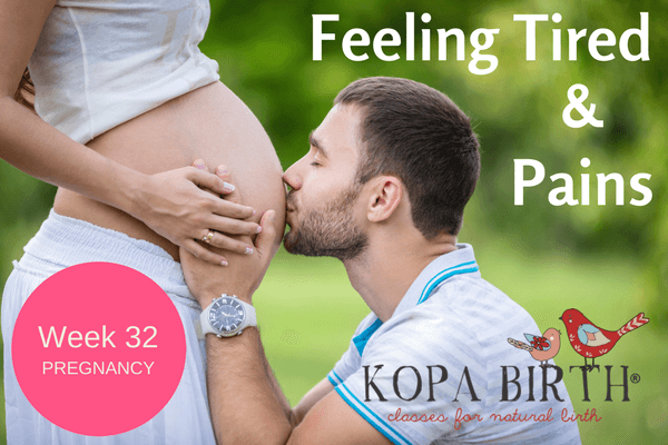 week 32 pregnancy feeling tired & pains