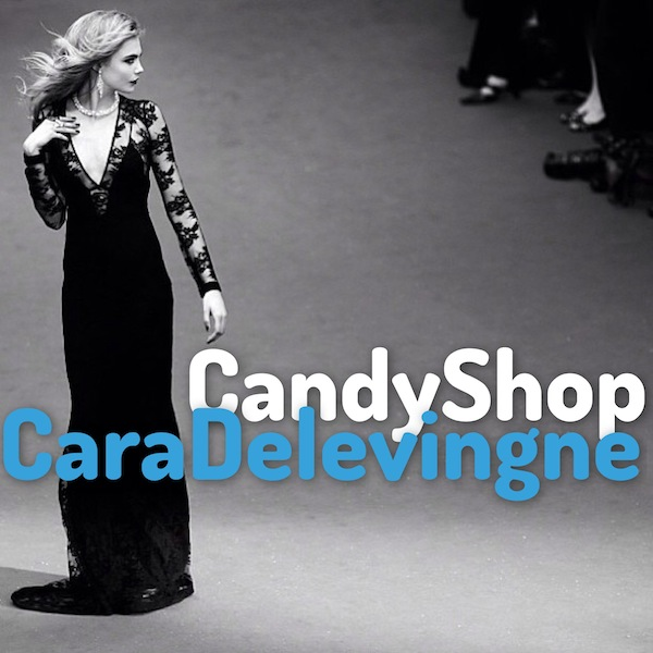 Candy Shop - Cara Delevingne