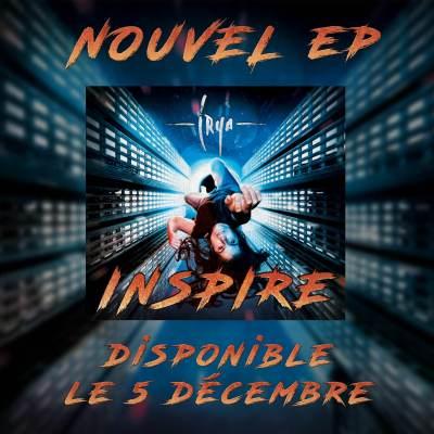 Inspire New EP Irya Sortie prévue le 05-12-20