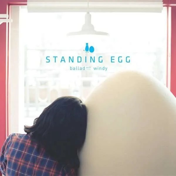 standing egg ballad with windy