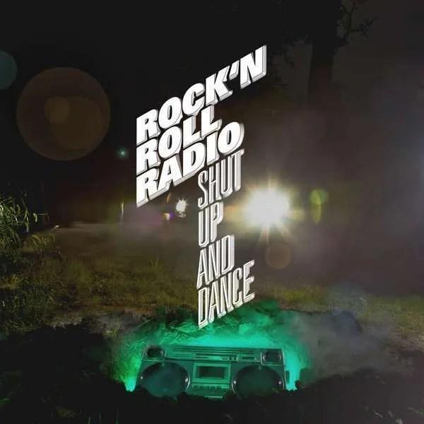 rock'n'roll radio shut up and dance