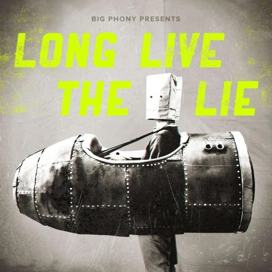 big phony long live the lie
