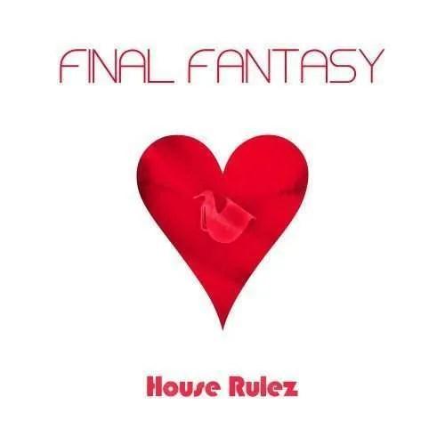 house rulez final fantasy