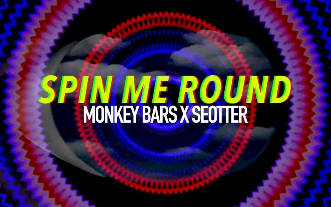 "Monkey Bars collaborate with Seotter for ""Spin Me Round"""