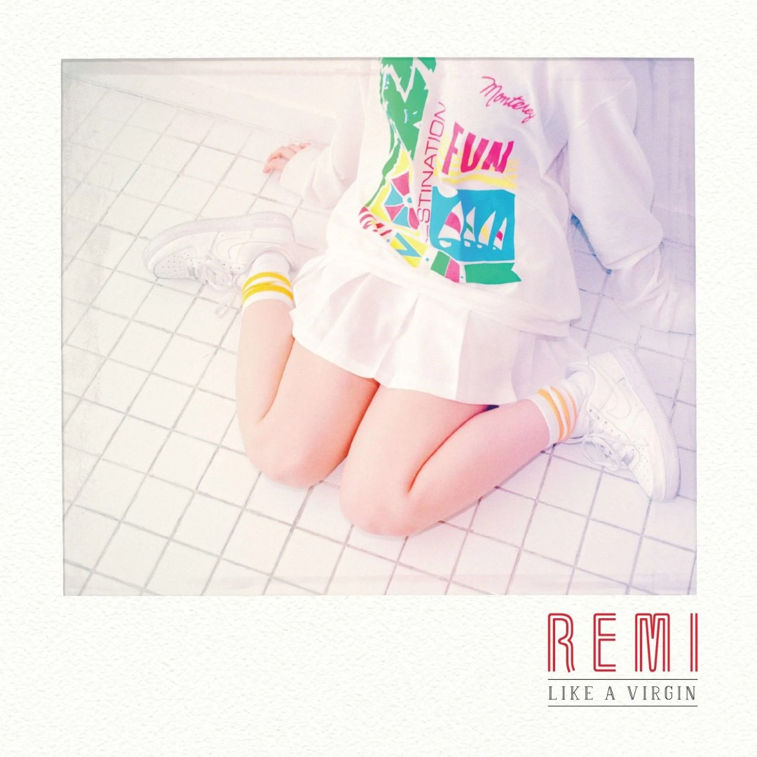 remi like a virgin