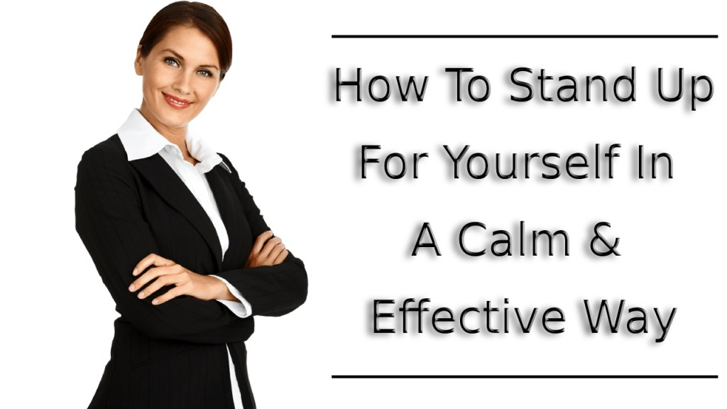 Proven Ways to Stand Up for Yourself