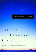 Bright Evening Star: Mystery of the Incarnation (Wheaton Literary Series)