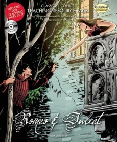 Classical Comics Teaching Resource Pack: Romeo and Juliet: Making Shakespeare Accessible for Teachers and Students