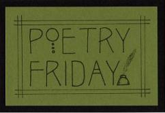 poetry friday on a saturday